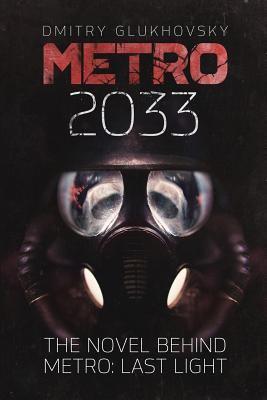 Metro 2033 by Dmitriĭ Glukhovskiĭ