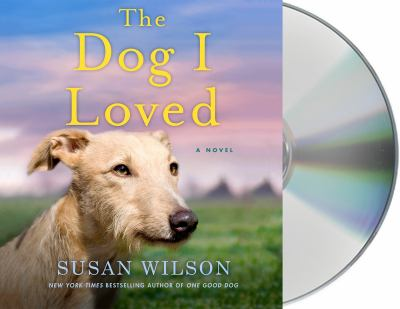 The dog I loved by Susan Wilson, (1951-)