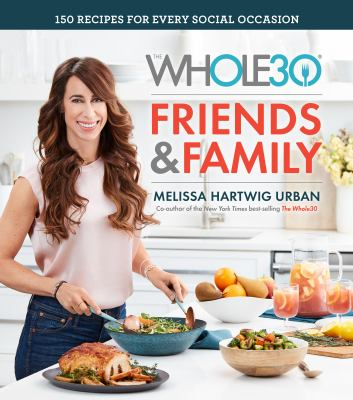 The whole30 friends & family by Melissa Hartwig