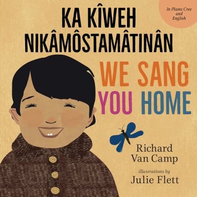 We sang you home = by Richard Van Camp,