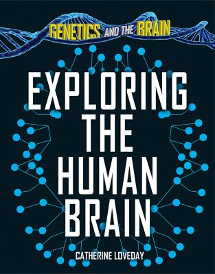 Exploring the human brain by Catherine Loveday