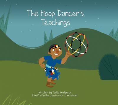The hoop dancer's teachings by Teddy Anderson