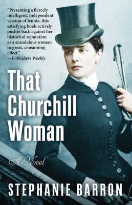 That Churchill woman by Stephanie Barron