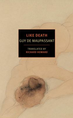 Like death by Guy de Maupassant, (1850-1893)