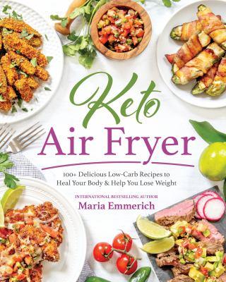 Keto Air Fryer by Maria Emmerich