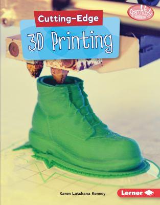 Cutting-edge 3D printing by Karen Latchana Kenney
