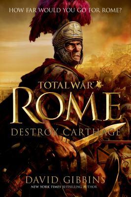 Destroy Carthage by David J. L. Gibbins