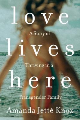Love lives here by Amanda Jettâe Knox,