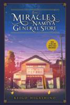 The miracles of the Namiya General Store by Keigo Higashino, (1958-)