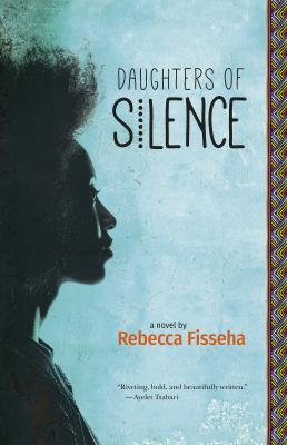 Daughters of silence by Rebecca Fisseha, (1980-)