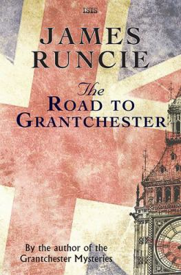 The road to Grantchester by James Runcie, (1959-)