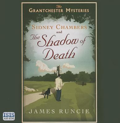 Sidney Chambers and the shadow of death by James Runcie, (1959-)