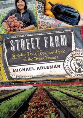 Street farm by Michael Ableman,