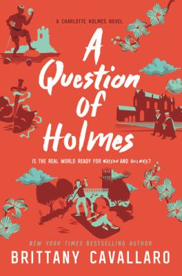 A question of Holmes by Brittany Cavallaro,