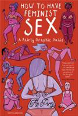 How to have feminist sex by Flo Perry