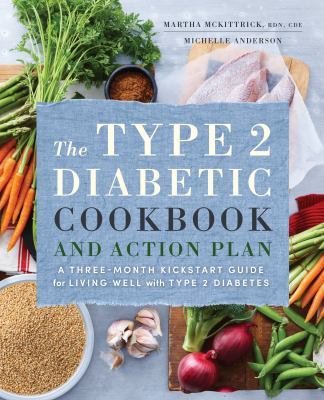 The type 2 diabetic cookbook and action plan by Martha McKittrick