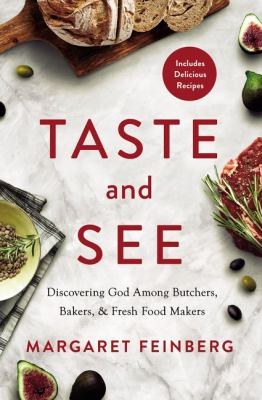 Taste and see by Margaret Feinberg, (1976-)