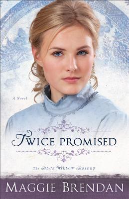 Twice promised by Maggie Brendan, (1949-)