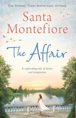 The affair by Santa Montefiore, (1970-)