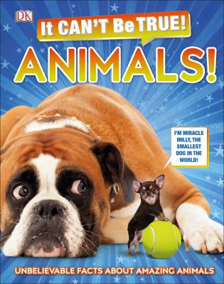 It can't be true! Animals! by Andrea Mills