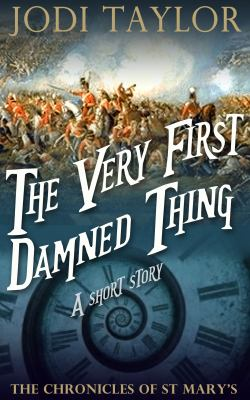 The very first damned thing by Jodi Taylor,