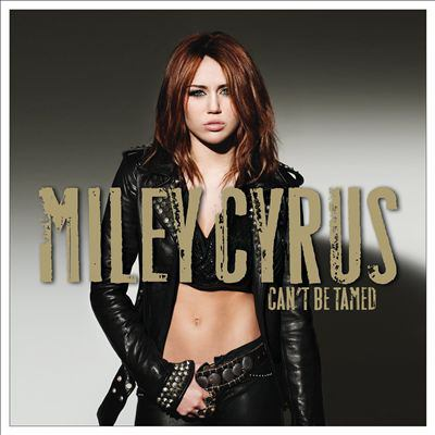 Can't be tamed by Miley Cyrus, (1992-)