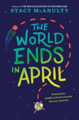 The world ends in April by Stacy McAnulty,