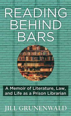 Reading behind bars by Jill A. Grunenwald