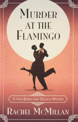 Murder at the Flamingo by Rachel McMillan, (1981-)
