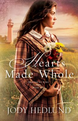 Hearts made whole by Jody Hedlund