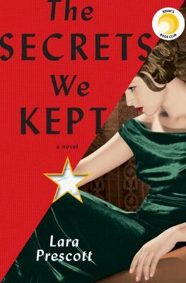 The secrets we kept by Lara Prescott,