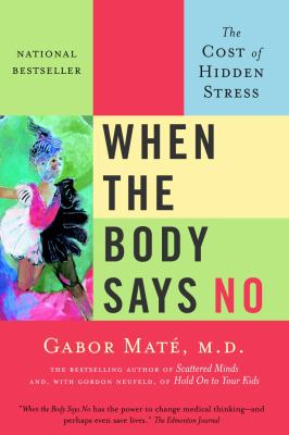 When the body says no by Gabor Matâe