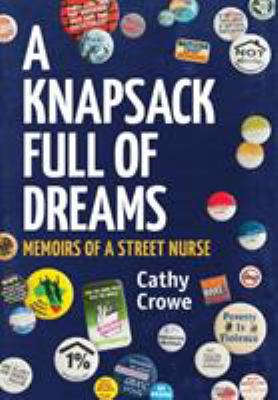 A knapsack full of dreams by Cathy Crowe, (1952-)