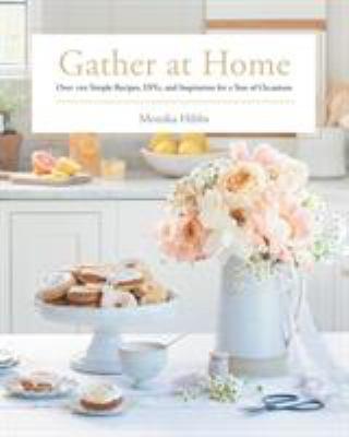 Gather at home by Monika Hibbs