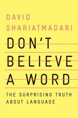 Don't believe a word by David Shariatmadari