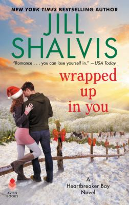Wrapped up in you by Jill Shalvis,