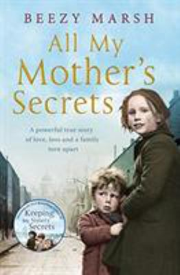 All my mother's secrets by Beezy Marsh