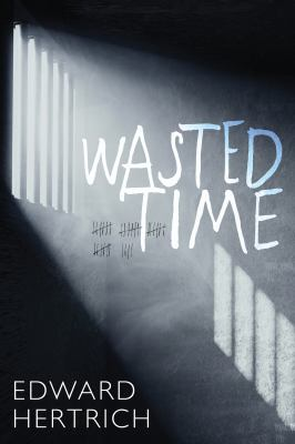 Wasted time by Edward Hertrich