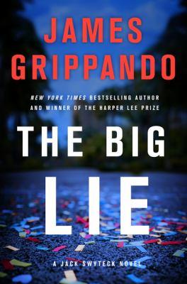 The big lie by James Grippando, (1958-)