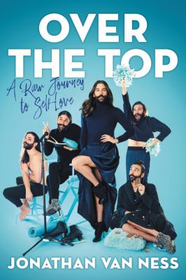 Over the top by Jonathan Van Ness,