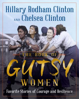 The book of gutsy women by Hillary Rodham Clinton