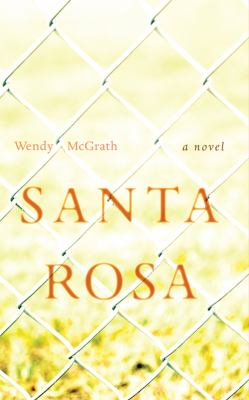 Santa Rosa by Wendy McGrath