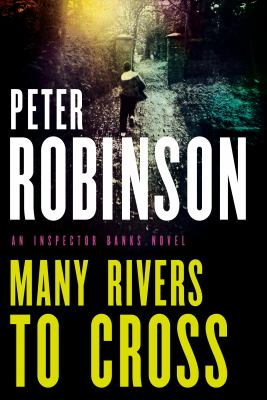 Many rivers to cross by Peter Robinson, (1950-)
