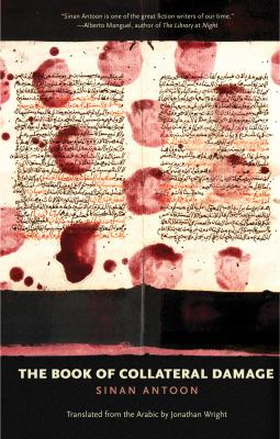 The Book of Collateral Damage by Sinan Antoon, (1967-)