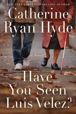 Have you seen Luis Velez? by Catherine Ryan Hyde