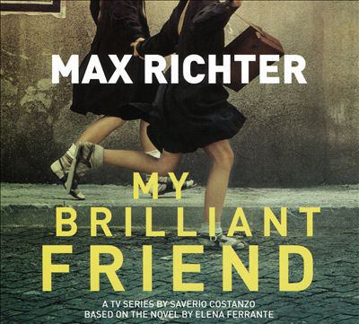 My brilliant friend by Max Richter