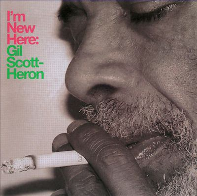 I'm new here by Gil Scott-Heron, (1949-2011)