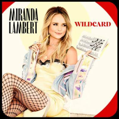 Wildcard by Miranda Lambert, (1983-)