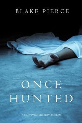Once hunted by Blake Pierce,