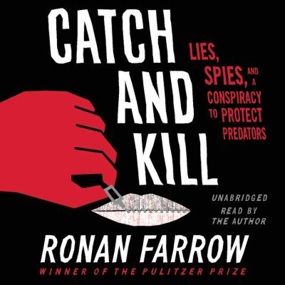 Catch and kill by Ronan Farrow, (1987-)
